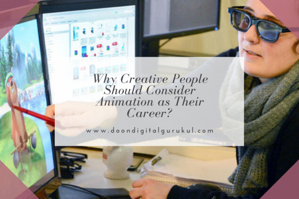 Why Creative People Should Consider Animation As Their Career?