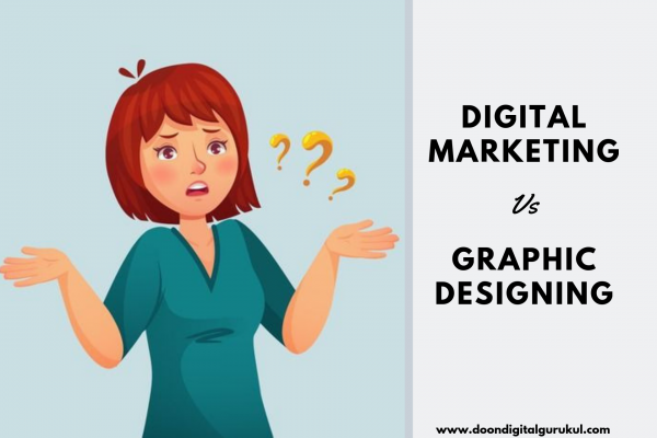 Digital Marketing Or Graphic Designing, Which One Is Better?